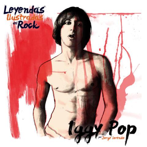 Leyendas Ilustradas del Rock: Iggy Pop, el padrino del Punk