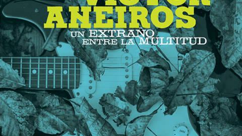 """Conciertos de Víctor Aneiros presentando """"Un extraño entre la multitud"""""""