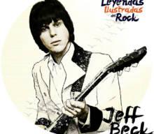 Leyendas Ilustradas del Rock: Jeff Beck, el maestro del tono y los sonidos imposibles