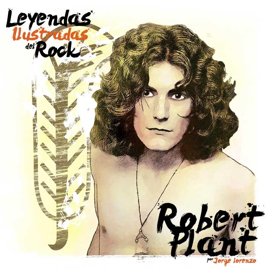 Leyendas Ilustradas del Rock: Robert Plant, la voz de Led Zeppelin