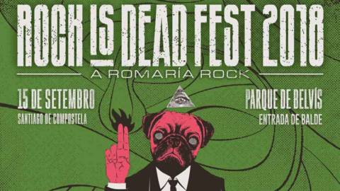 Horarios y cartel Rock is Dead Fest 2018