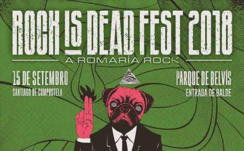 Horarios y cartel Rock is Dead Fest 2018