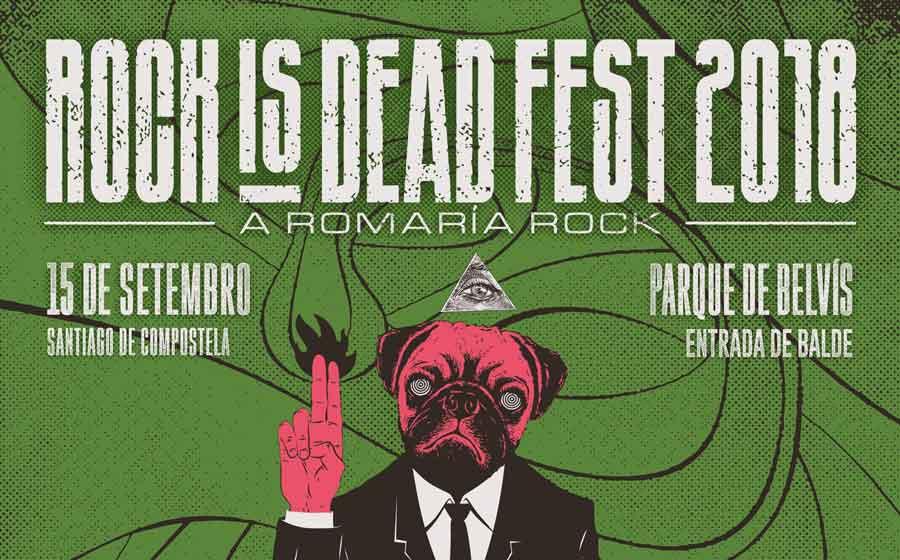 Horarios Rock is Dead fest 2018 Santiago