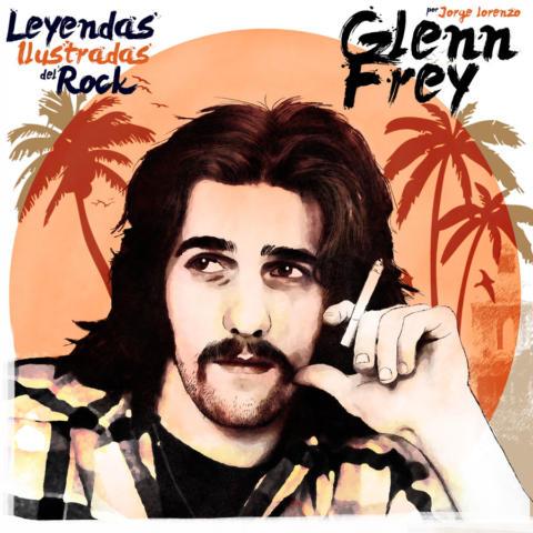 Leyendas Ilustradas del Rock: Glenn Frey. La voz suave de The Eagles.
