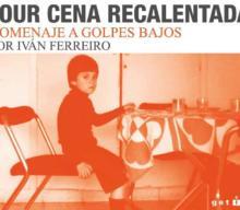 Iván Ferreiro – Tour Cena Recalentada – Homenaje a Golpes Bajos en A Coruña