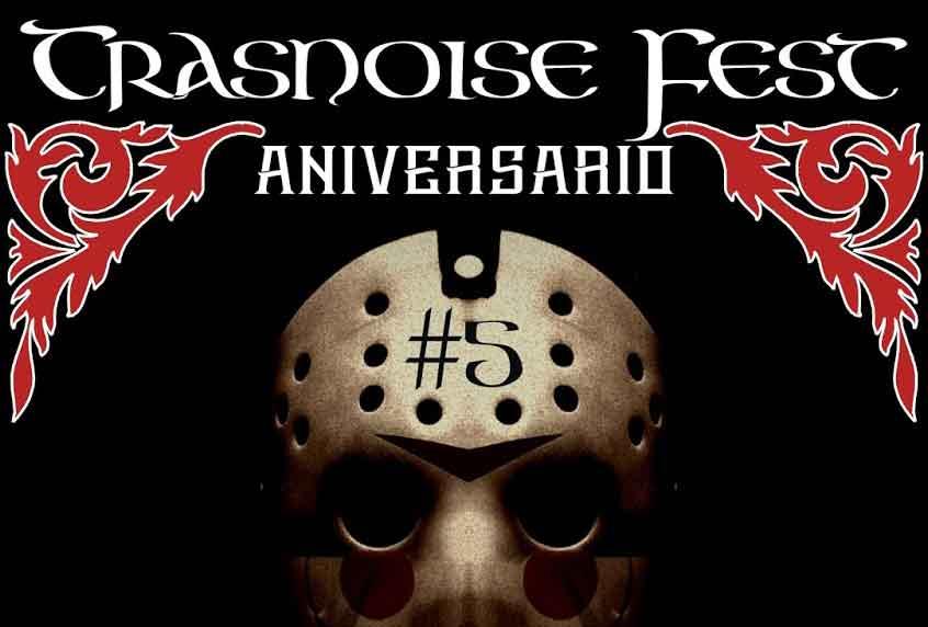 Trasnoise Fest Quinto Aniversario