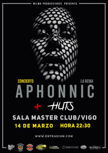 APHONNIC + HUTS - SALA MASTER CLUB - VIGO