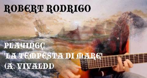 Robert Rodrigo interpretando 'La Tempesta Di Mare' de Vivaldi