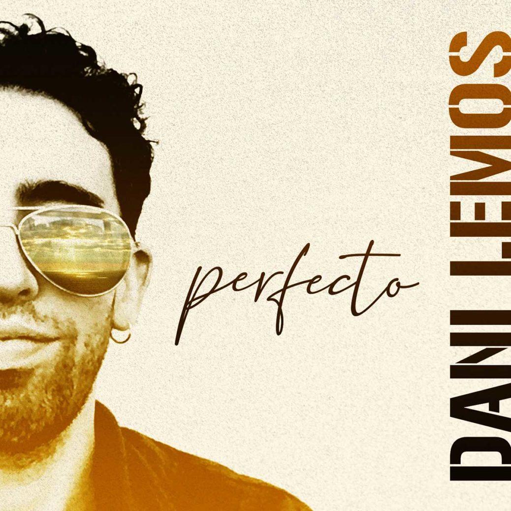 Dani Lemos Perfecto