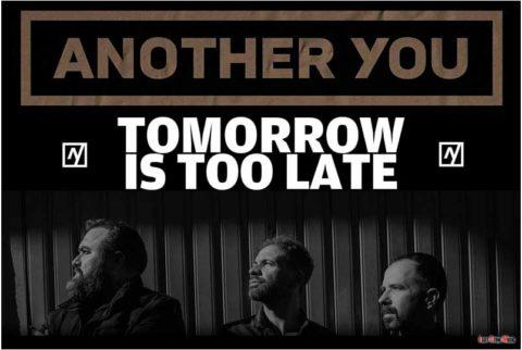 «Tomorrow Is Too Late» es el nuevo disco de Another You